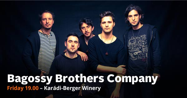 Bagossy Brothers Company Friday 19.00 – Karádi-Berger Winery