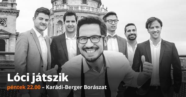Lóci játszik 2018.07.06. péntek 22.00 – Karádi-Berger Borászat